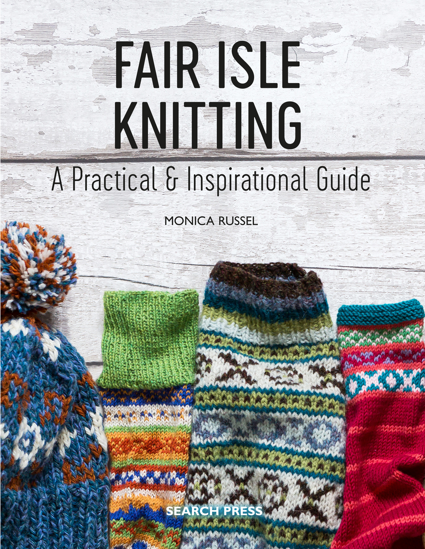 Fair Isle Knitting- A Practical and Inspiration Guide